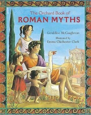 The Orchard Book Of Roman Myths by Geraldine McCaughrean 9781843623083