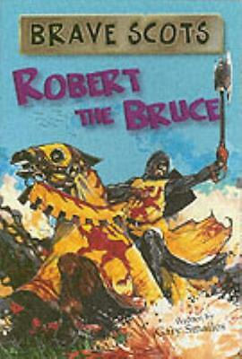 Brave Scots: Robert the Bruce (Paperback), Gary Smailes, 9780955156465