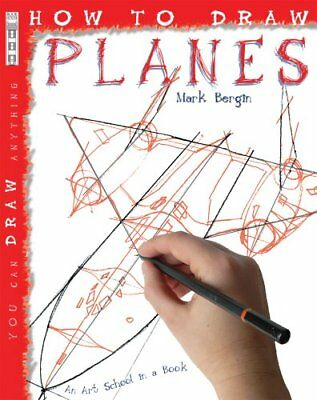 How To Draw Planes by Mark Bergin 9781904642701 (Paperback, 2006)