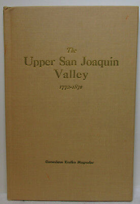 Rare Book -The  Upper San Joaquin Valley - 1772 To 1870 !!!