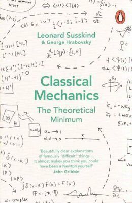 Classical Mechanics The Theoretical Minimum by George Hrabovsky 9780141976228