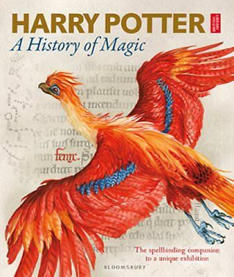 Harry Potter - A History of Magic The Book of the Exhibition 9781408890769
