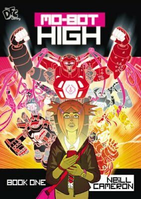 DFC Library: Mo-bot High: Book one by Neill Cameron (Paperback, 2013)