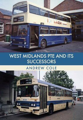 West Midlands PTE and Its Successors by Andrew Cole (Paperback, 2017)