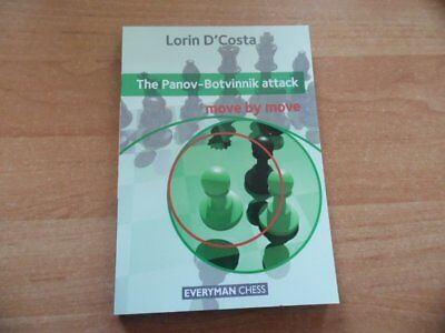 The Panov-Botvinnik attack move by move IM Lorin D´Costa Everyman November 2013
