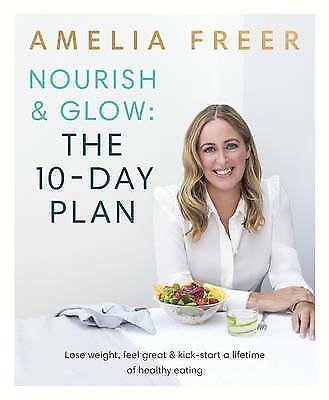 Nourish & Glow: The 10-Day Plan by Amelia Freer (Paperback, 2017)
