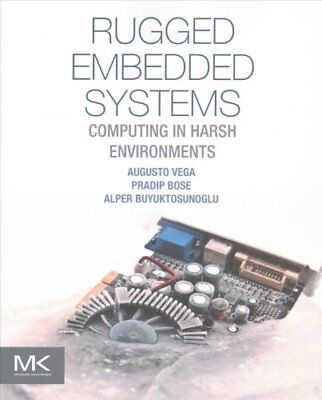 Rugged Embedded Systems Computing in Harsh Environments 9780128024591