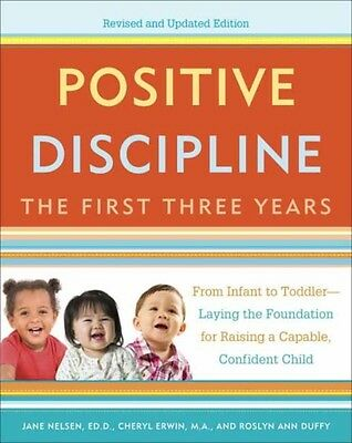 Positive Discipline: the First Three Years: Revised and Updated Edition: From I.