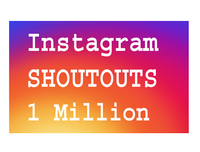 Be seen by 1 Million Instagram people  ... Huge Exposure ... Shoutout/Promotion