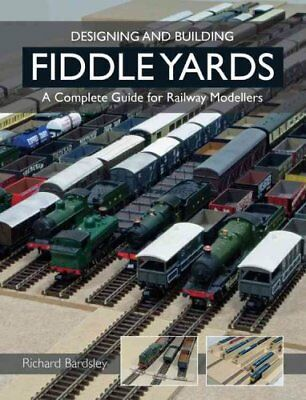 Designing and Building Fiddle Yards A Complete Guide for Railwa... 9781847978165