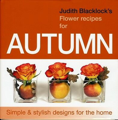 Judith Blacklock's Flower Recipes for Autumn (Hardcover), Judith ...