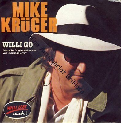 """Mike Krüger Willi go (coming home; 1986)  [7"""" Single]"""