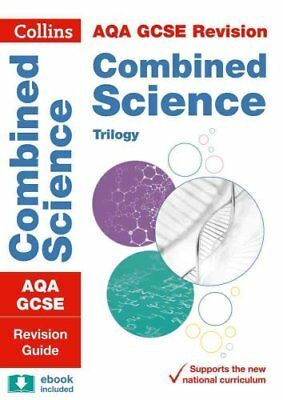 AQA GCSE Combined Science Trilogy Revision Guide (Collins GCSE 9-1 Revision)...