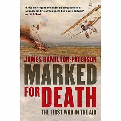 MARKED FOR DEATH: THE FIRST WAR IN THE AIR., Hamilton-Paterson, James., Used; Ve