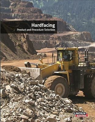 Hardfacing Product and Procedure Selection Lincoln Electric