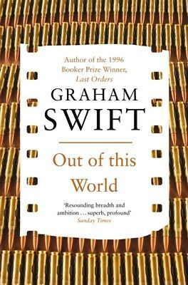 Out of this World (Paperback), Swift, Graham, 9780330518277