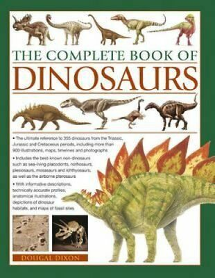 The Complete Book of Dinosaurs The Ultimate Reference to 355 Di... 9781780190372
