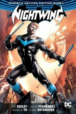 Nightwing: The Rebirth Deluxe Edition Book 1 by Tim Seeley, Javier Fernandez...