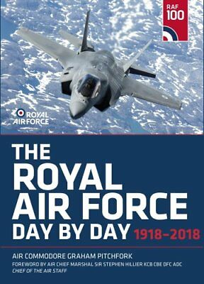 The Royal Air Force Day by Day 1918-2018 9780750979733 (Hardback, 2017)
