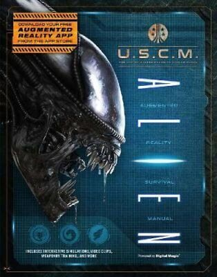 Alien: Augmented Reality Survival Manual by Owen Williams 9781787390041