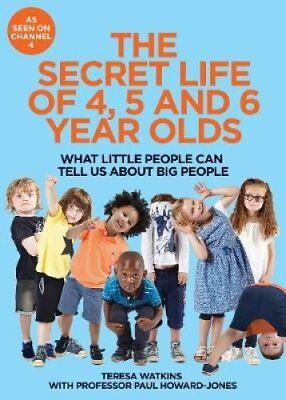 The Secret Life of 4, 5 and 6 Year Olds What Little People Can ... 9780752266480