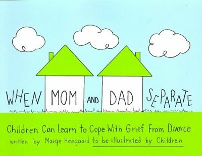 When Mom and Dad Separate Children Can Learn to Cope with Grief... 9780962050220