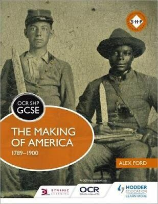 OCR GCSE History SHP: The Making of America 1789-1900 by Alex Ford...