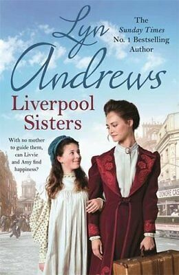 Liverpool Sisters: A heart-warming family saga of sorrow and hope by Lyn Andrews
