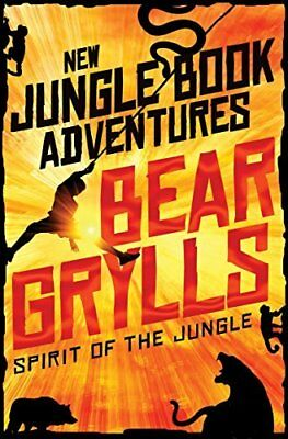 Spirit of the Jungle (The Jungle Book: New Adventures) by Bear Grylls Paperback