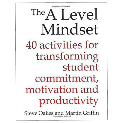 The A Level Mindset: 40 activities for transforming student commitment NEW UK