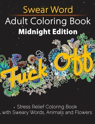 Swear Word Adult Coloring Book: Midnight Edition: Stress Relief Coloring Book (U