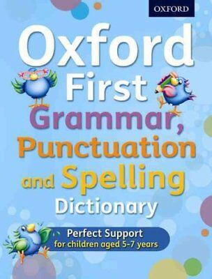 Oxford First Grammar, Punctuation and Spelling Dictionary Ideal... 9780192745699