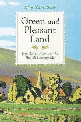Green and Pleasant Land: Best-Loved Poems of the British Countrys...