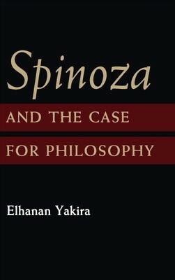 Spinoza and the Case for Philosophy (Hardcover), Yakira, Elhanan . 9781107069985