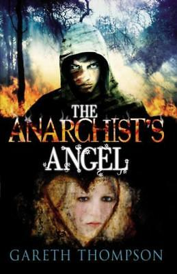 The Anarchists Angel - Gareth Thompson - Acceptable - Paperback