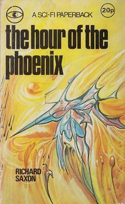 The Hour Of The Phoenix - Richard Saxon - Acceptable - Paperback