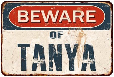 BEWARE OF TANYA Rustic Look Chic Sign Home Décor Gift 8x12 Sign 81201401