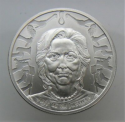 "1 Oz Silver Shield ""2017 Hillary Clinton, Just Us Or Justice"" .999 Fine Round"
