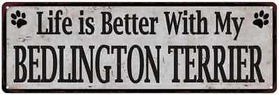 Life is Better with My BEDLINGTON TERRIER Rustic Dog Pet Sign 6x18 Sign 61805919