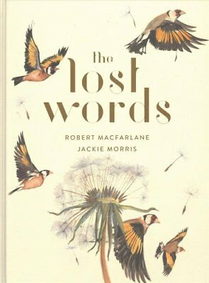 The Lost Words by Jackie Morris, Robert Macfarlane (Hardback, 2017)