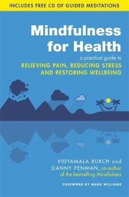 Mindfulness for Health A practical guide to relieving pain, red... 9780749959241