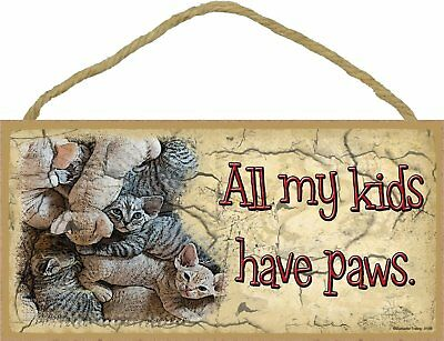 All My Kids Have Paws Kitten Cat 5x10 Wood SIGN Plaque USA Made