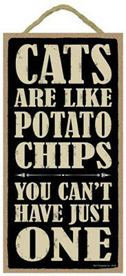 Cats Are Like Potato Chips 10 x 5 Wood SIGN Plaque USA Made