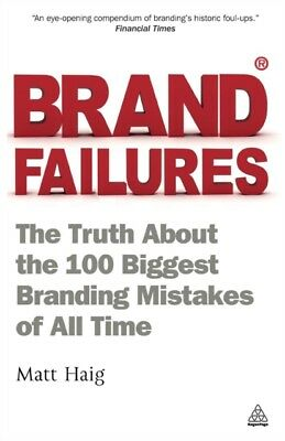 Brand Failures: The Truth About The 100 Biggest Branding Mistakes...