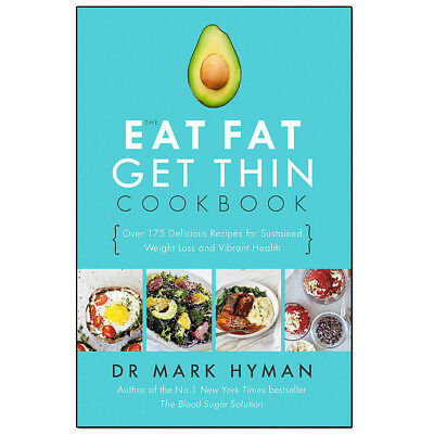 Eat Fat Get Thin Cookbook by Mark Hyman 9781473653801 NEW