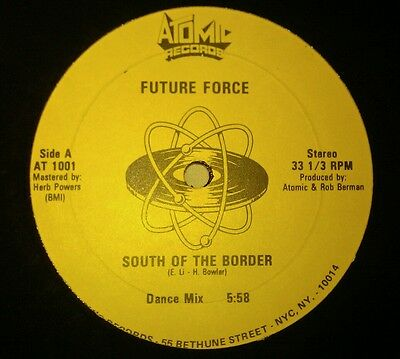 "Future Force - South Of The Border 12"" At 001 Atomic Records Vg+!"
