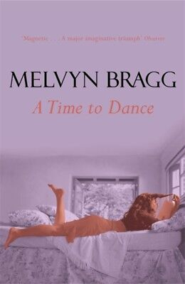 Time To Dance (Paperback), Bragg, Melvyn, 9780340551196