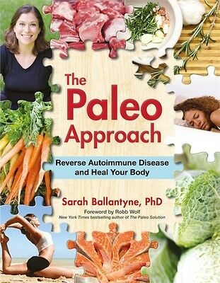 Paleo Approach, The : Reverse Autoimmune Disease and Heal Your Bo. 9781936608393