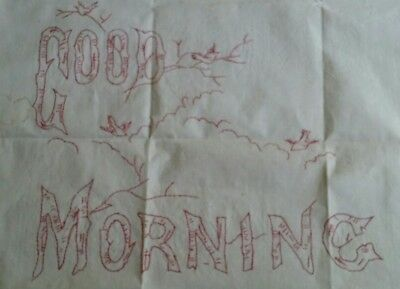 "ANTIQUE VINTAGE HAND EMBROIDERED TURKEY RED WORK PIECE ~ GOOD MORNING ~ 28""x30"""