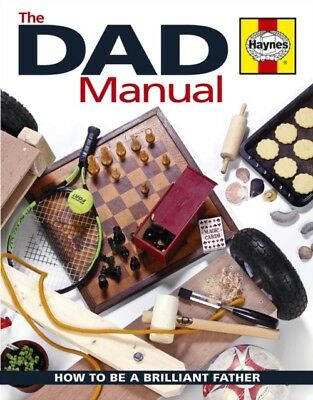 The Dad Manual: How to be a Brilliant Father (Hardcover), Andrew . 9780857338068
